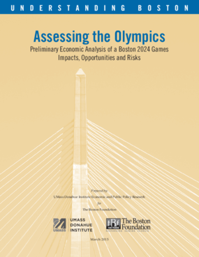 Assessing the Olympics: Preliminary Economic Analysis of a Boston 2024 Games Impacts, Opportunities and Risks